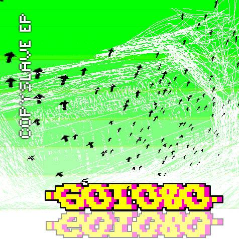 Goto80: Copyslave (20kbps rec MP3)